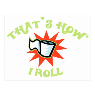 That's how I Roll! (Toilet Paper) Postcard