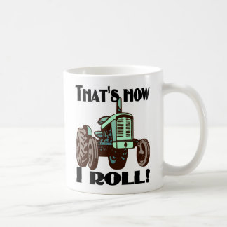 """That's How I Roll"" tractor mug"