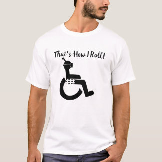 That's How I Roll with Swimmer in Wheelchair T-Shirt