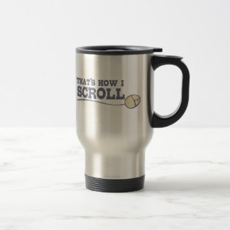 That's How I Scroll Stainless Steel Travel Mug