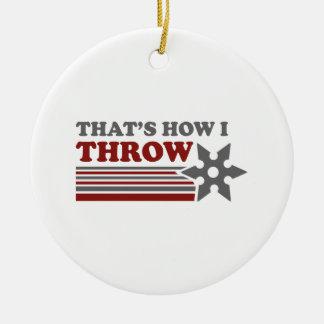 That's How I Throw Round Ceramic Ornament