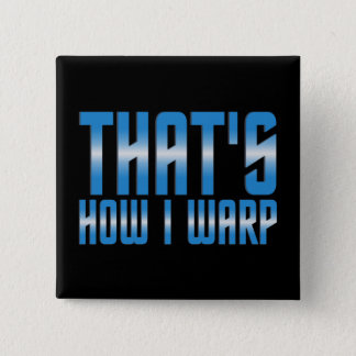 That's How I Warp 2 Inch Square Button