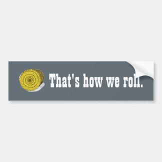 That's How We Roll - Round Hay Bale bumper sticker