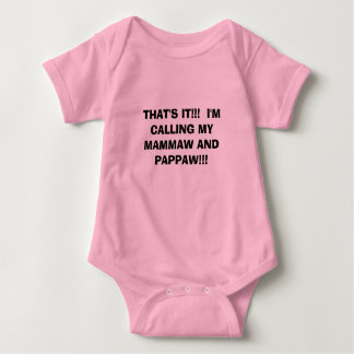 THAT'S IT!!!  I'M CALLING MY MAMMAW AND PAPPAW!!! BABY BODYSUIT