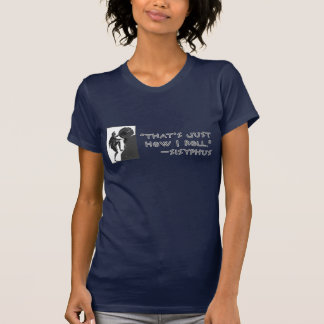 That's Just How I Roll --Sisyphus T-Shirt