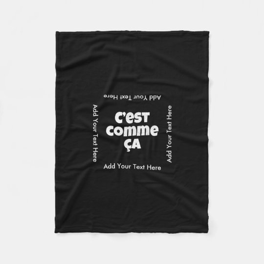 That's Just the Way it is - C'est Comme Ca French Fleece Blanket