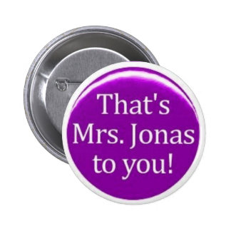 Thats MRS Jonas To You! 2 Inch Round Button