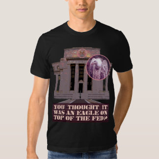 That's No Eagle on the Federal Reserve! Tees