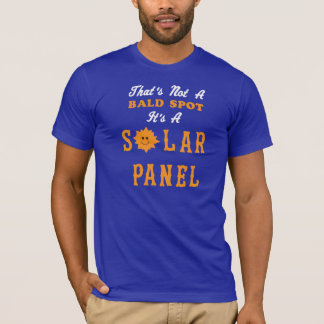 That's Not A Bald Spot It's A Solar Panel T-Shirt