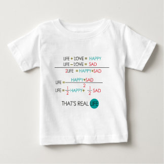 That's real life baby T-Shirt