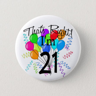 That's Right I'm 21 - Birthday 2 Inch Round Button
