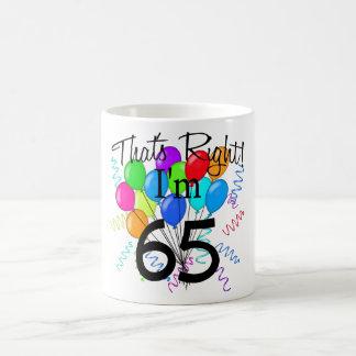 That's Right I'm 65 - Birthday Coffee Mugs