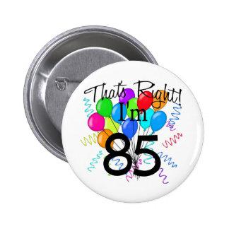 That's Right I'm 85 - Birthday 2 Inch Round Button