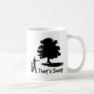 That's Shady Coffee Mug
