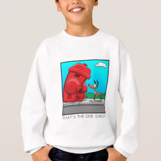That's the one, Daddy! Sweatshirt