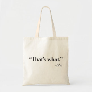 """That's what she said"" bag"