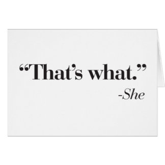 """""""That's what she said"""" card"""