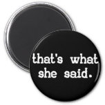 THAT'S WHAT SHE SAID REFRIGERATOR MAGNETS