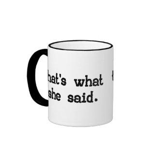THAT'S WHAT SHE SAID RINGER COFFEE MUG