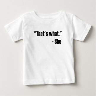 That's What She Said T Shirts