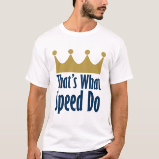 That's What Speed Do - Party Like It's 1985 T-Shirt