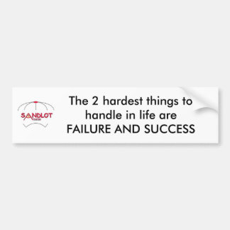 The 2 hardest things to handle ... bumper sticker
