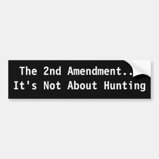 The 2nd Amendment... Bumper Sticker