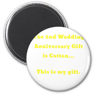 The 2nd Wedding Anniversary Gift is Cotton This 2 Inch Round Magnet
