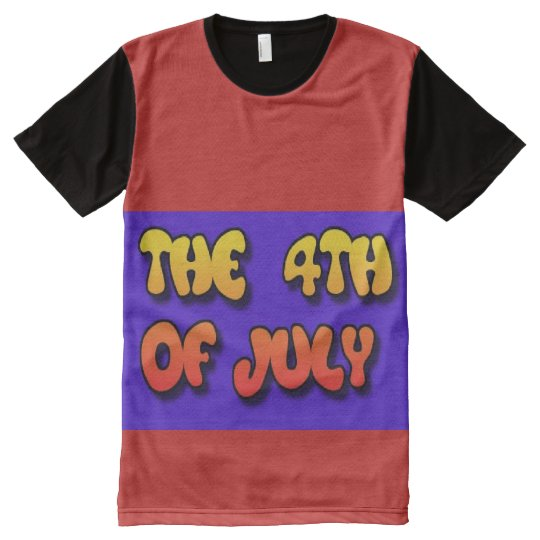 THE 4TH OF JULY  All-Over T-Shirt