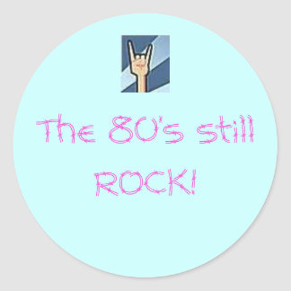The 80's still ROCK! Round Sticker