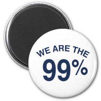 The 99% Are We 2 Inch Round Magnet