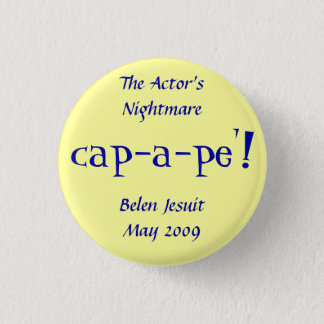 The Actor's Nightmare at Belen Jesuit 1 Inch Round Button