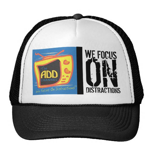 The ADD Channel - We Focus On Distractions Hat