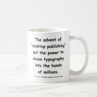 "The advent of ""desktop publishing"" . . . coffee mug"