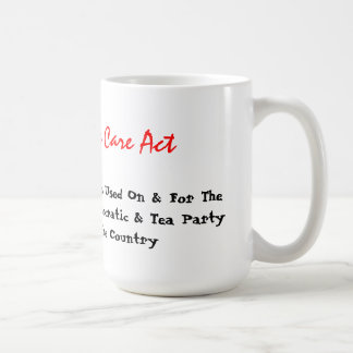 the Affordable Care Act Coffee Mugs