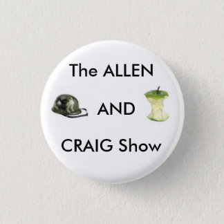 The Allen and Craig Show 1 Inch Round Button
