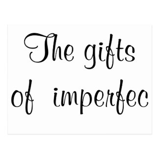 The (almost) gifts of imperfection postcard