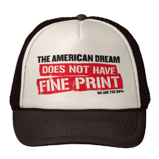 The American Dream Does Not Have Fine Print Trucker Hats