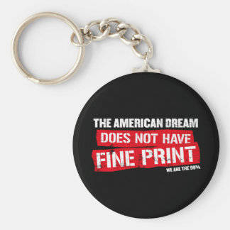 The American Dream Does Not Have Fine Print Keychain