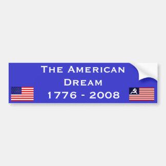 The American Dream is Dead Bumper Sticker