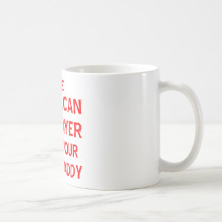 The American Taxpayer Ain't Your Baby Daddy Coffee Mug