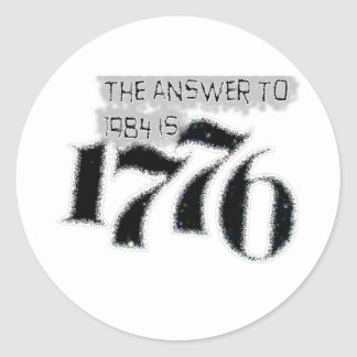 The Answer to 1984 is 1776 Classic Round Sticker