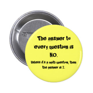 The answer to every question 2 inch round button