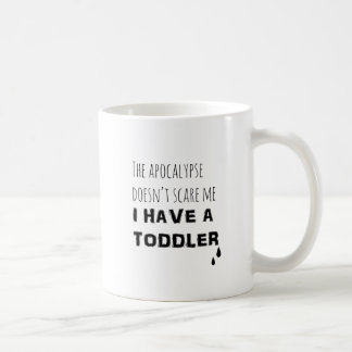 The Apocalypse Doesn't Scare Me, Funny Mug for Men