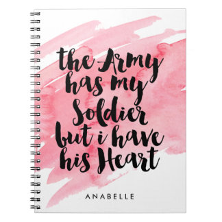 The Army Has My Soldier But I Have His Heart Notebook