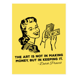 The art is not in making money - Money Quote Postcard