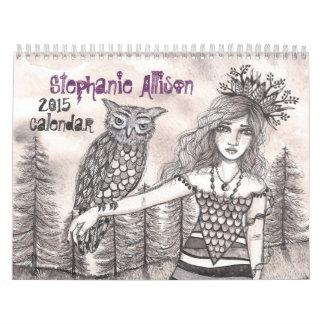 The Art of Stephanie Allison 2015 Calendar