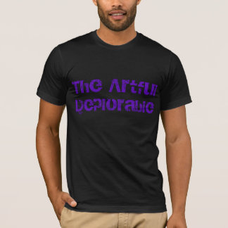 The artful deplorable.  Rave edition. T-Shirt
