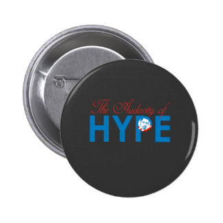 THE AUDACITY OF HYPE PINS