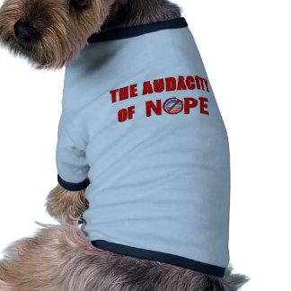 The Audacity of NOPE Pet Tee Shirt